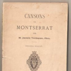 Libros antiguos: CANSONS DE MONTSERRAT. MN. JACINTO VERDAGUER. 2ª EDICION. 1885. EN CATALÁ. VELL I BELL. Lote 210492458