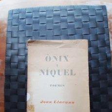 Libros antiguos: ÓNIX Y NÍQUEL POEMES JOAN LLACUNA. Lote 211730620