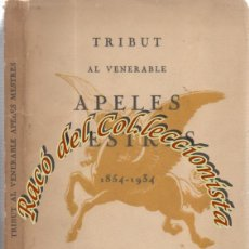 Libros antiguos: TRIBUT AL VENERABLE APELES MESTRES (1854-1934) PER UNIVERSITARIS CATALANS, F. CAMPS CALMET, 1934. Lote 211780826