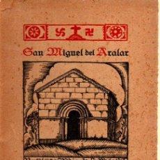 Libros antiguos: ALBERTO PELAIREA GARBAYO ; SAN MIGUEL DEL ARALAR (1925). Lote 212279716