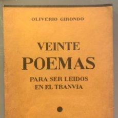 Libros antiguos: OLIVERIO GIRONDO. VEINTE POEMAS PARA SER LEÍDOS EN UN TRANVÍA. PRIMERA EDICIÓN. Lote 212376995