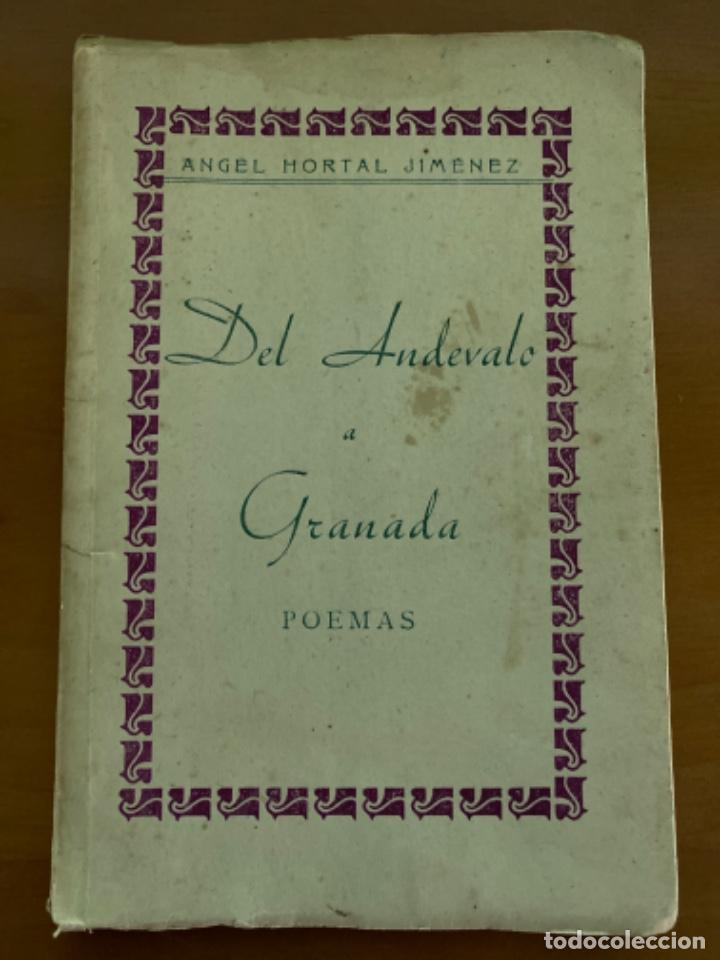 ANTIGUO LIBRO DEL ANDEVALO A GRANADA POEMAS ANGEL HORTAL (Libros antiguos (hasta 1936), raros y curiosos - Literatura - Poesía)