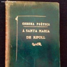 Libros antiguos: CORONA POETICA A SANTA MARIA DE RIPOLL. VICH 1895. ENCUADERNADO EN PIEL.. Lote 212785096