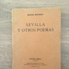 Libros antiguos: SEVILLA Y OTROS POEMAS DE MANUEL MACHADO. PRIMERA EDICIÓN. Lote 213040803