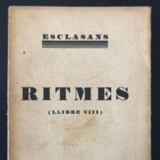 Libros antiguos: AGUSTÍ ESCLASANS. RITMES (LLIBRE VIII). 1935. Lote 213166901