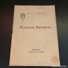 Livres anciens: CANTO DE AUSENCIA POR MANUEL DE GÓNGORA - CORPUS CRISTI DE 1935 GRANADA - RARO. Lote 213507861