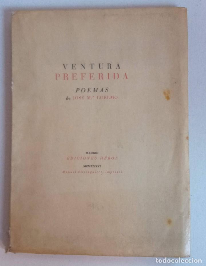 VENTURA PREFERIDA - POEMAS - JOSÉ MARÍA LUELMO - 1936 - DEDICATORIA FIRMA AUTOR - ALTOLAGUIRRE ED. (Libros antiguos (hasta 1936), raros y curiosos - Literatura - Poesía)