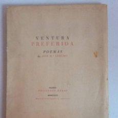 Libros antiguos: VENTURA PREFERIDA - POEMAS - JOSÉ MARÍA LUELMO - 1936 - DEDICATORIA FIRMA AUTOR - ALTOLAGUIRRE ED.. Lote 213816421