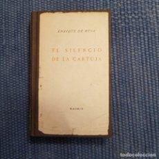Libros antiguos: MESA, ENRIQUE DE: EL SILENCIO DE LA CARTUJA. Lote 215727328