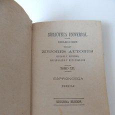 Libros antiguos: COLECCIÓN DE LOS MEJORES AUTORES ANTIGUOS Y MODERNOS, NA... / TOMO XII - ESPRONCEDA - POESÍAS / 1878. Lote 215943721