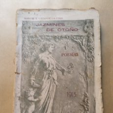 Libros antiguos: MANUEL F. LASSO DE LA VEGA JAZMINES DE OTOÑO POESÍAS 1913 CABRA CÓRDOBA. Lote 216705155