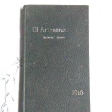 Libros antiguos: ANTIGUO LIBRO EL ARTESANO SOCIEDAD OBRERA 1915.BARCELONA.POESIA EN CATALAN Y ESCRITOS EN CASTELLANO. Lote 217243771