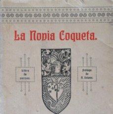 Libros antiguos: 1ª EDICIÓN. FIRMA Y DEDICATORIA DEL AUTOR. LA NOVIA COQUETA IGNACIO ROMERO RAIZABAL SANTANDER 1928. Lote 217297595