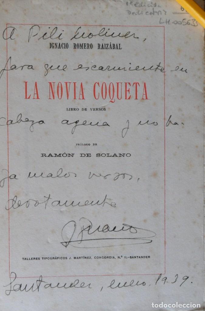 Libros antiguos: 1ª EDICIÓN. FIRMA Y DEDICATORIA DEL AUTOR. LA NOVIA COQUETA IGNACIO ROMERO RAIZABAL SANTANDER 1928 - Foto 2 - 217297595