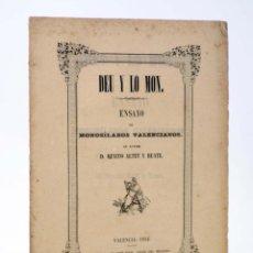Libros antiguos: DEU Y LO MON. ENSAYO DE MONOSÍLABOS VALENCIANOS. ORIGINAL (BENITO ALTET Y RUATE) JOSÉ RIUS, 1854. Lote 274576273