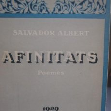 Libros antiguos: AFINITATS - SALVADOR ALBERT - POEMES - 1929 - TEXTO EN CATALAN. Lote 217758838