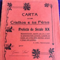 Libros antiguos: GOMES LEAL.— CARTA AOS CRISTÃOS E ÁS FERAS. PROFECIA DO SECULO XX. CERCA DE 190?. Lote 217932493