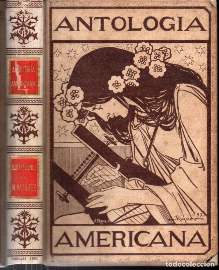 ANTOLOGÍA DE POESÍA AMERICANA (MONTANER Y SIMÓN, 1897) CUBIERTA DE RIQUER (Libros antiguos (hasta 1936), raros y curiosos - Literatura - Poesía)