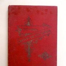 Libros antiguos: 1894 GRITOS E VICTORIA O TRIUNFO DE LA RELIGIÓN Y DE LA PATRIA MUY RARO. Lote 218488895
