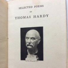 Libros antiguos: SELECTED POEMS OF THOMAS HARDY, 1917. MUY ESCASO.. Lote 218520031