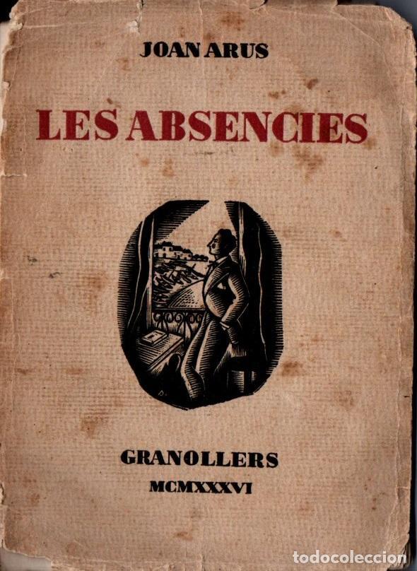 JOAN ARÚS : LES ABSÈNCIES (GRANOLLERS, 1936) (Libros antiguos (hasta 1936), raros y curiosos - Literatura - Poesía)
