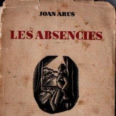Libros antiguos: JOAN ARÚS : LES ABSÈNCIES (GRANOLLERS, 1936). Lote 159538522