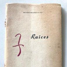 Libros antiguos: SALVADOR GALLARDO, EL HIJO: RAICES. Lote 219438875
