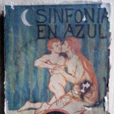 Libros antiguos: SINFONÍA EN AZUL (EDUARDO ONTAÑÓN) ED. ALEJANDRO PUEYO 1921 ESCASO. Lote 221384370