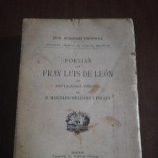 Libros antiguos: POESIAS DE FRAY LUIS DE LEON. CON ANOTACONES INEDITAS DE D. MARCELINO MENENDEZ Y PELAYO. MADRID.1928. Lote 221508437