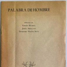 Libros antiguos: PALABRA DE HOMBRE. - HUERTA, EFRAÍN, ARELLANO, JESÚS Y MACÍAS SILVA, DESIDERIO.. Lote 123201508
