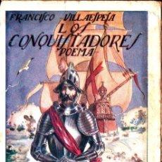Libros antiguos: VILLAESPESA : LOS CONQUISTADORES (MAUCCI S. F.). Lote 221685421