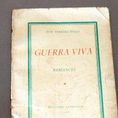 Libros antiguos: JOSÉ HERRERA PÉTERE: GUERRA VIVA, ROMANCES.. Lote 221715287