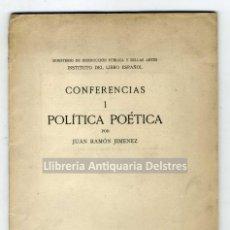 Libros antiguos: [CONFERENCIA. MADRID, 1936] JIMÉNEZ, JUAN RAMÓN. POLÍTICA POÉTICA.. Lote 221749510