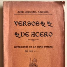 Libros antiguos: AGUILAS- MURCIA- VERSOS DE ACERO- JOSE REQUENA AMOROS 1915. Lote 221775245