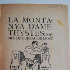 Libros antiguos: 1ª ED. LA MONTANYA D'AMETHYSTES: POESIES DE GUERAU DE LIOST. 1908. Lote 221790970