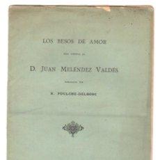 Libros antiguos: LOS BESOS DE AMOR. ODAS INEDITAS DE JUAN MELENDEZ VALDES POR R. FOULCHÉ-DELBOSC. 1894. Lote 221791477