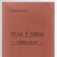 Libros antiguos: FILIAS Y FOBIAS. SEMBLANZAS. PRIMERA SERIE. EDUARDO SAAVEDRA. C. 1920. Lote 221792413