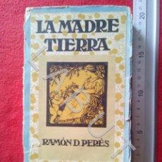 Libros antiguos: LA MADRE TIERRA RAMON D PERES GUSTAVO GILI CM4. Lote 221800325
