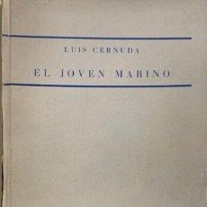 Libros antiguos: LUIS CERNUDA. EL JOVEN MARINO. MADRID, 1936. 1ª EDICIÓN. EJEMPLAR MUY RARO DE LA GENERACIÓN DEL 27.. Lote 221934427