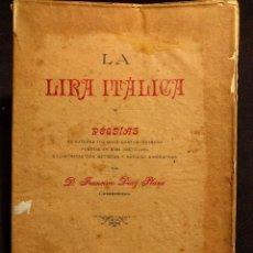 Libros antiguos: LA LIRA ITÁLICA. POESÍAS DE AUTORES ITALIANOS CONTEMPORÁNEOS. DÍAZ PLAZA. BARCELONA. CALVÉ. 1897.. Lote 222398923