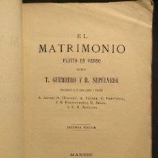 Libros antiguos: EL MATRIMONIO. PLEITO EN VERSO ENTRE T. GUERRERO Y R. SEPÚLVEDA. MADRID. 2ª EDICIÓN. 1873.. Lote 222398928