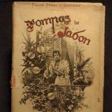 Libros antiguos: POMPAS DE JABÓN. CUENTOS. ANÉCDOTAS. CHASCARRILLOS. FELIPE PÉREZ Y GONZÁLEZ. MADRID. 1895.. Lote 222447713