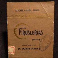 Libros antiguos: FRUSLERÍAS. VERSOS. ALBERTO CASAÑAL SHAKERY. DARÍO PÉREZ. ZARAGOZA. TIP. DE E. CASAÑAL. 1898.. Lote 222447731