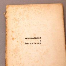 Libros antiguos: TOMAS SERAL Y CASAS - SENSULIDAD Y FUTURISMO - 1ª ED. 1929. Lote 222453212