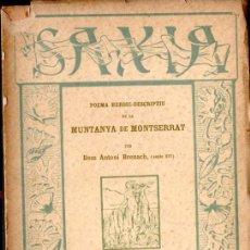 Libros antiguos: A. RAMON I ARRUFAT : SAXIA - POEMA HEROIC DESCRIPTIU DE LA MUNTANYA DE MONTSERRAT (1927). Lote 222453370
