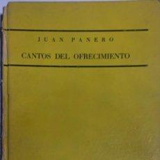 Libros antiguos: JUAN PANERO. CANTOS DEL OFRECIMIENTO. MADRID, EDICIONES HÉROE, 1936. 1ª ED. DEDICATORIA AUTÓGRAFA.. Lote 222467437