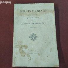 Libros antiguos: JOCHS FLORALS - CORNELLÀ DEL LLOBREGAT 1917 - DEDICATÒRIA INTERIOR SIGNATURA DE SANT CELONI - APSB. Lote 222474258