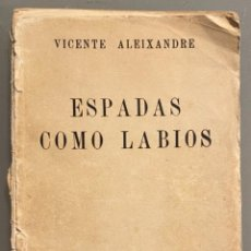 Libros antiguos: VICENTE ALEIXANDRE. ESPADAS COMO LABIOS. Lote 222453941