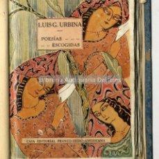 Libros antiguos: [PRIMERA EDICIÓN] URBINA, LUIS G. POESIAS ESCOGIDAS.. Lote 222875193