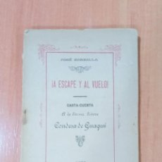 Libros antiguos: ¡A ESCAPE Y AL VUELO! JOSÉ ZORRILLA. CARTA-CUENTA A LA CONDESA DE GUAQUI. 1888. POESÍA. Lote 222888060